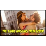 Zodiac Habits – The Signs Hugging Their Lover