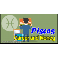 Pisces Career and Money Tendencies