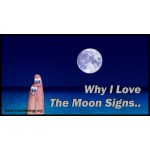 Reason Why I Love The Moon Signs