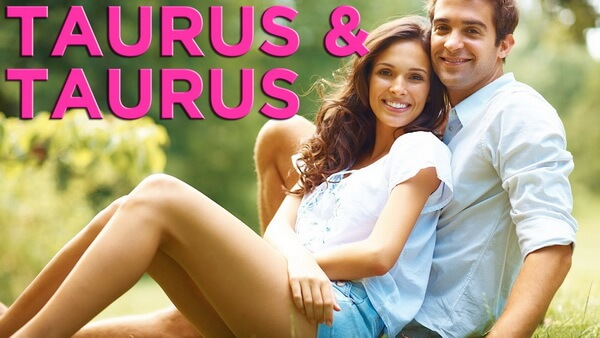 Taurus and Taurus Compatibility