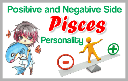 The Positive and Negative Side of a Pisces personality